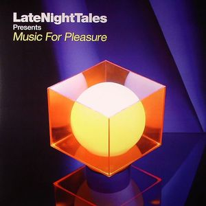 GROOVE ARMADA/VARIOUS - Late Night Tales Presents Music For Pleasure