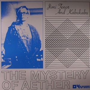 TENOR, Jimi/KABUKABU - The Mystery Of Aether