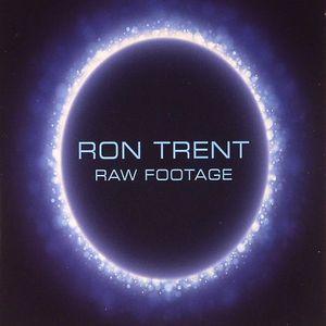 TRENT, Ron - Raw Footage
