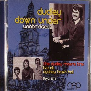 DUDLEY MOORE TRIO, The - Dudley Down Under: Unabridged