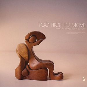 MUDD/FRANCOIS K - Too High To Move: The Quiet Village Remix Sampler