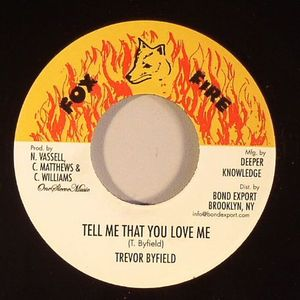 BYFIELD, Trevor - Tell Me That You Love Me