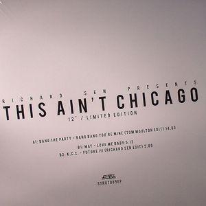 SEN, Richard presents BANG THE PARTY/MAY/KCC - This Ain't Chicago