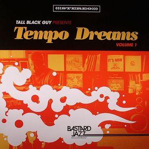 VARIOUS - Tall Black Guy Presents Tempo Dreams Volume 1