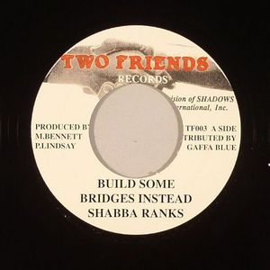 SHABBA RANKS - Build Some Bridges Instead (Dennis Brown - No More Walls Riddim)