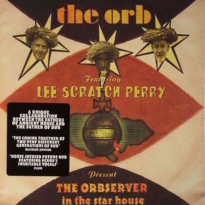 ORB, The feat LEE SCRATCH PERRY - The Orbserver In The Star House