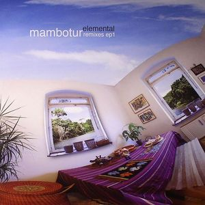 MAMBOTUR - Elemental Remixes EP 1