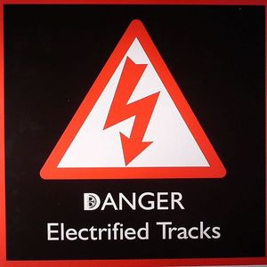 VARIOUS - Danger Electrified Tracks