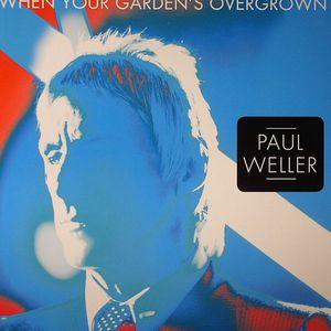 WELLER, Paul - When Your Garden's Overgrown