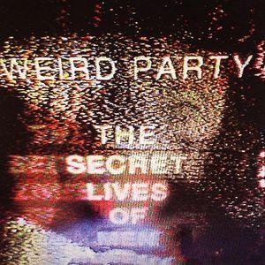 WEIRD PARTY - The Secret Lives Of Men