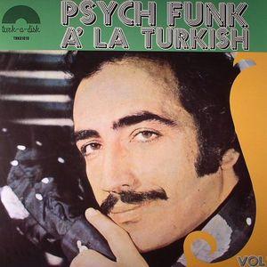 VARIOUS - Psych Funk A La Turkish Vol 1