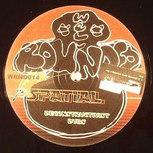 SPATIAL - Deconstructivist Dubs