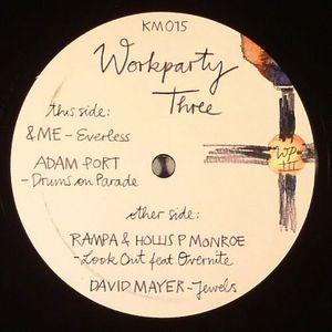 &ME/ADAM PORT/RAMPA/HOLLIS P MONROE/DAVID MAYER - Workparty Three