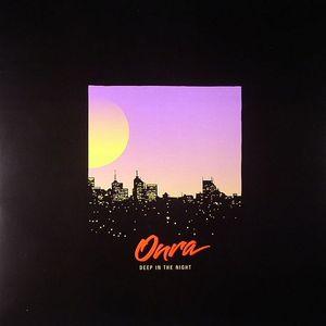ONRA - Deep In The Night