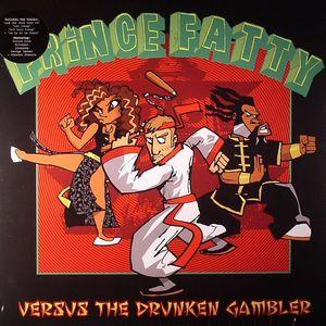PRINCE FATTY - Versus The Drunken Gambler