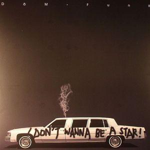 DAM FUNK - I Don't Wanna Be A Star!