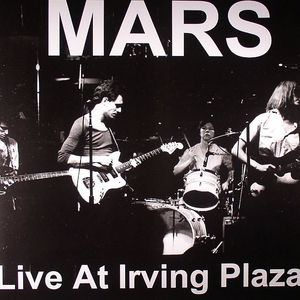 MARS - Live At Irving Plaza