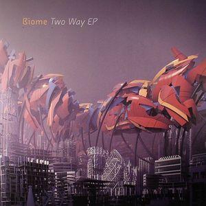 BIOME - Two Way EP