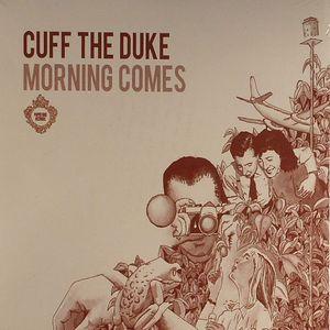 CUFF THE DUKE - Morning Comes
