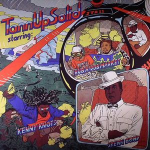 KNOTS, Kenny/SPENG BOND/PART2STYLE/MAFFI - Tann Up Solid EP