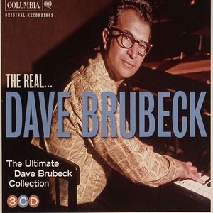 BRUBECK, Dave - The Real Dave Brubeck: The Ultimate Dave Brubeck Collection