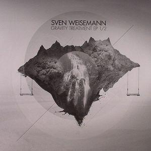 WEISEMANN, Sven - Gravity Treatment EP 1/2