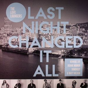LOVE LOUNGERS, The - Last Night Changed It All EP