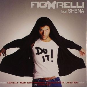 FIGARELLI feat SHENA - Do It!