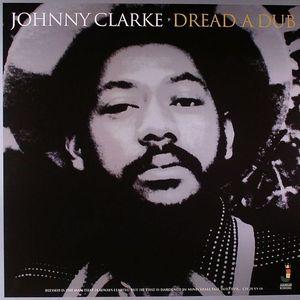 CLARKE, Johnny - Dread A Dub