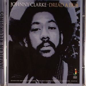 CLARKE, Johnny - Dread A Dub