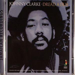 CLARKE, Johnny - DreadADub