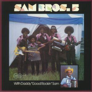 SAM BROS 5 with DADDY GOOD ROCKIN SAM - Sam Bros 5