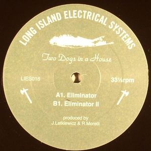TWO DOGS IN A HOUSE - Eliminator