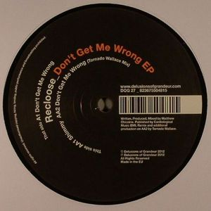 RECLOOSE - Don't Get Me Wrong EP