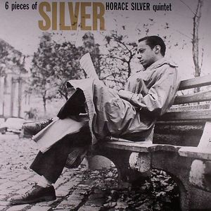 HORACE SILVER QUINTET - 6 Pieces Of Silver