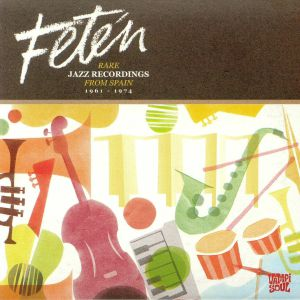 VARIOUS - Feten: Rare Jazz Recordings From Spain 1961-1974