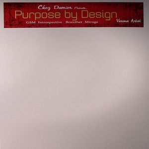 MIRUGA/BRAWTHER/INTROSPECTIVE/GMS - Chez Damier Presents Purpose By Design
