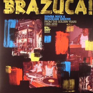 SAKAE TAHIRA, Paulao/VARIOUS - Brazuca! Samba Rock & Brazilian Groove From The Golden Years 1966-1978