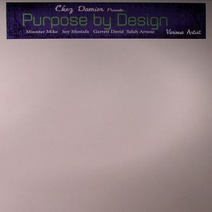 MINISTER MIKE/SOY MUSTAFA/GARRETT DAVID/SALAH ARNSE - Chez Damier Presents Purpose By Design
