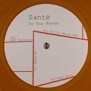 SANTE - Do You Wanna