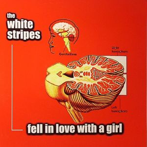 WHITE STRIPES, The - Fell In Love With A Girl
