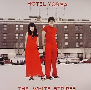 WHITE STRIPES, The - Hotel Yorba