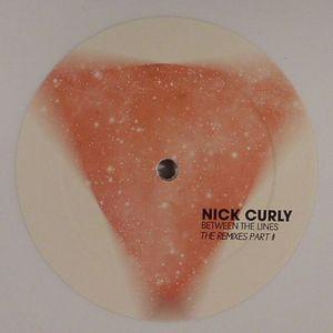 CURLY, Nick - Between The Lines: The Remixes Part II