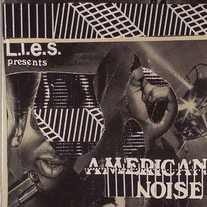 VARIOUS - LIES Presents American Noise Volume One