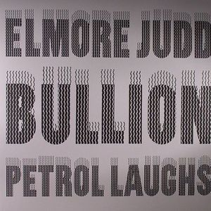 JUDD, Elmore/BULLION - Petrol Laughs