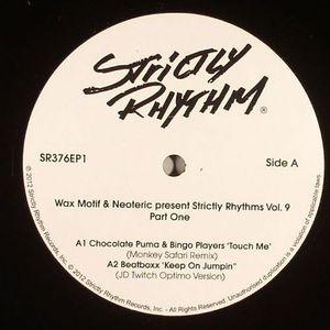 WAX MOTIF/NEOTERIC/CHOCOLATE PUMA/BINGO PLAYERS/BEATBOXX/DJ SNEAK/DAVE MAYER/ROLAND CLARK - Strictly Rhythm Vol 9 Part 1