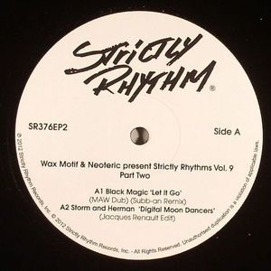 WAX MOTIF/NEOTERIC/BLACK MAGIC/STORM & HERMAN/THE UNTOUCHABLES/DV8 - Strictly Rhythm Vol 9 Part 2