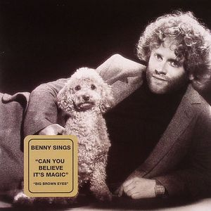 SINGS, Benny - Can You Believe Its Magic