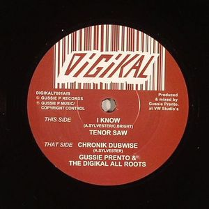 TENOR SAW/GUSSIE PRENTO & THE DIGIKAL ALL ROOTS - I Know