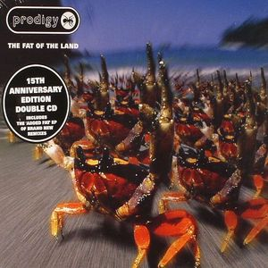 PRODIGY, The - The Fat Of The Land: 15th Anniversary Edition
